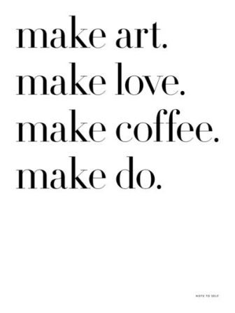 """make"" motto courtesy of Pinterest"