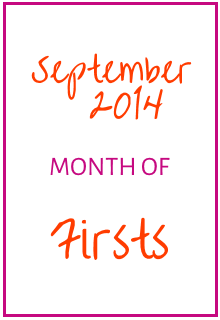 September 2014 Month of Firsts